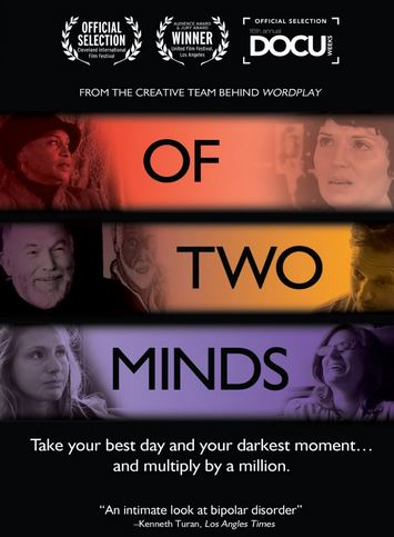 """Of Two Minds"": A Documentary of Bipolar Disorder"